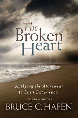 Cover image for The broken heart : applying the atonement to life's experiences
