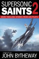 Cover image for Supersonic Saints 2 : more thrilling experiences of LDS pilots