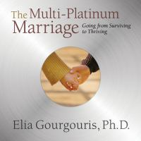 Cover image for The multi-platinum marriage Going from surviving to thriving