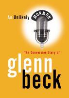 Imagen de portada para An unlikely Mormon the conversion story of Glenn Beck
