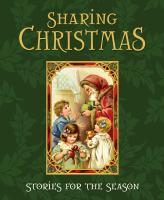 Imagen de portada para Sharing Christmas : stories for the season.