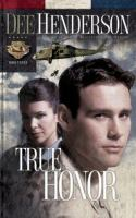 Cover image for True honor. bk. 3 : Uncommon heroes series
