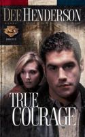 Cover image for True courage, Book 4 : Uncommon heroes series