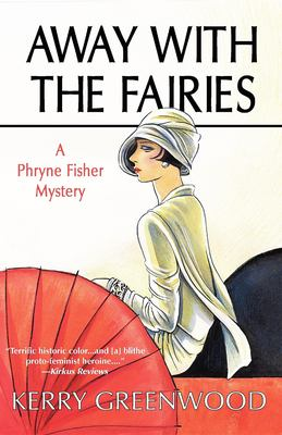 Cover image for Away with the fairies. bk. 11 [large print] : Phryne Fisher mystery series