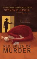 Cover image for Red, green, or murder. bk. 16 : Posadas County mystery series