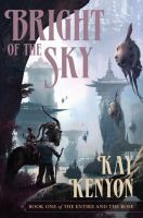 Cover image for Bright of the sky. bk. 1 : The entire and the rose series