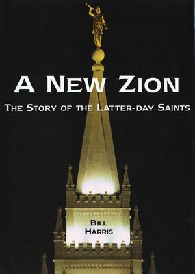 Cover image for A new Zion : the story of the Latter-Day Saints