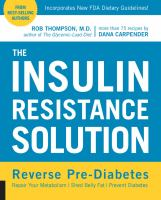 Cover image for The insulin resistance solution : reverse pre-diabetes, repair your metabolism, shed belly fat, prevent diabetes