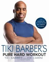 Cover image for Tiki Barber's pure hard workout : stop wasting time and start building real strength and muscle
