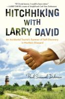Cover image for Hitchhiking with Larry David : an accidental tourist's summer of self-discovery in Martha's Vineyard
