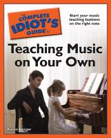 Cover image for The complete idiot's guide to teaching music on your own