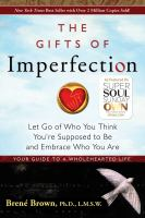 Cover image for The gifts of imperfection : let go of who you think you're supposed to be and embrace who you are