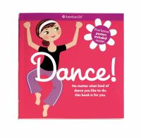 Cover image for Dance! : no matter what kind of dance you like to do, this book is for you