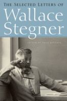 Cover image for The selected letters of Wallace Stegner