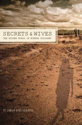 Cover image for Secrets and wives : the hidden world of Mormon polygamy
