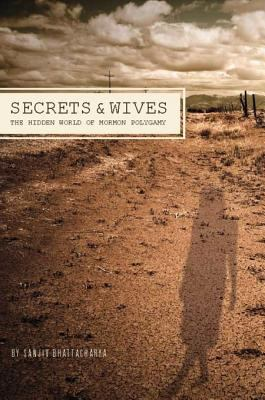 Cover image for Secrets & wives The Hidden World of Mormon Polygamy.