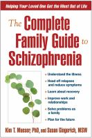 Cover image for The complete family guide to schizophrenia : helping your loved one get the most out of life