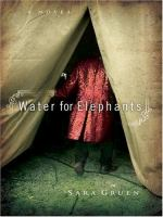 Cover image for Water for elephants [large print] : a novel