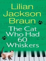 Cover image for The cat who had 60 whiskers. bk. 29 [large print] : Jim Qwilleran series