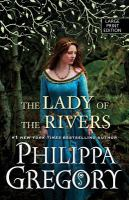 Cover image for The lady of the rivers. bk. 1 Plantagenet and Tudors series