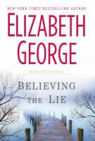 Cover image for Believing the lie. bk. 17 Inspector Lynley series