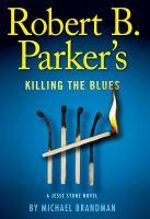 Cover image for Robert B. Parker's Killing the blues. bk. 10 Jesse Stone series