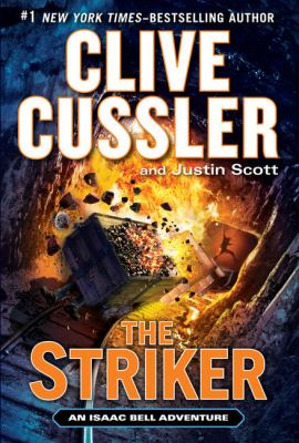 Cover image for The striker. bk. 6 [large print] : Isaac Bell series