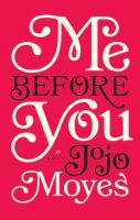 Cover image for Me before you. bk. 1 [large print] : Me before you series