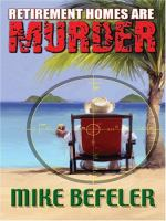 Cover image for Retirement homes are murder. bk. 1 : Paul Jacobson geezer-lit mystery series