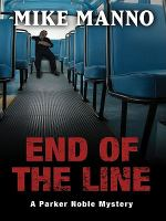 Cover image for End of the line. bk. 2 : Parker Noble series