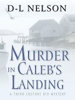Cover image for Murder in Caleb's Landing. bk. 1 : Third-culture kid mystery series