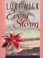 Cover image for Every storm [large print]