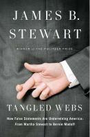 Imagen de portada para Tangled webs : how false statements are undermining America : from Martha Stewart to Bernie Madoff