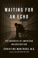 Imagen de portada para Waiting for an echo : the madness of American incarceration