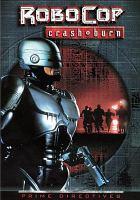 Cover image for RoboCop, prime directives [videorecording DVD] : Crash + burn