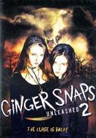 Cover image for Ginger snaps 2 unleashed