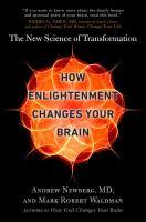 Imagen de portada para How enlightenment changes your brain : the new science of transformation