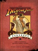 Cover image for The Indiana Jones handbook : the complete adventurer's guide