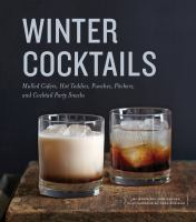 Cover image for Winter cocktails Mulled ciders, hot toddies, punches, pitchers, and cocktail party snacks.