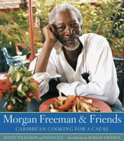 Cover image for Morgan Freeman & friends : Caribbean cooking for a cause