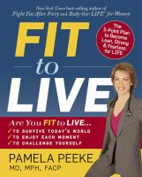 Cover image for Fit to live : the 5-point plan to become lean, strong & fearless for life