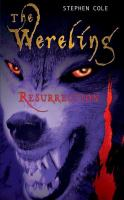 Cover image for Resurrection. bk. 3 : Wereling series
