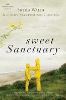 Imagen de portada para Sweet sanctuary : Women of faith fiction