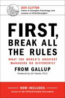 Cover image for First, break all the rules : what the world's greatest managers do differently
