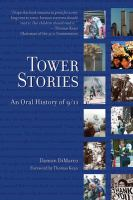 Cover image for Tower stories : an oral history of 9/11