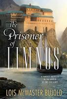 Cover image for The prisoner of Limnos. bk. 6 : a fantasy novella in the world of the five gods : Penric and desdemona series