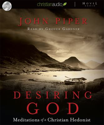 Cover image for Desiring God meditations of a Christian hedonist