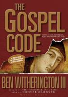 Imagen de portada para The Gospel code novel claims about Jesus, Mary Magdalene, & Da Vinci
