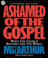 Cover image for Ashamed of the Gospel when the Church becomes like the world