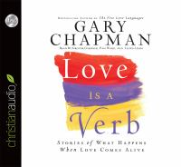 Cover image for Love is a verb stories of what happens when love comes alive